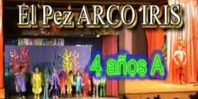 EL PEZ ARCO IRIS 4 años A CEIP Juan Gris de Madrid