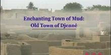 Enchanting Town of Mud: Old Town of Djenné: UNESCO Culture Sector
