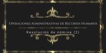 Operaciones Administrativas de Recursos Humanos. Resolución de nómina (2)