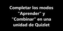 """Completar los modos """"Aprender"""" y """"Combinar"""" en una unidad de Quizlet"""