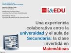 La clase invertida de matemáticas, una experiencia colaborativa entre la universidad y el aula de secundaria.