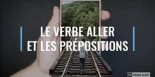 SECUNDARIA - 1° ESO - LE VERBE ALLER ET LES PRÉPOSITIONS - FRANCÉS - FORMACIÓN
