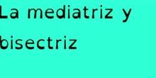 PRIMARIA- 6º- MEDIATRIZ Y BISECTRIZ - MATEMATICAS- ALEX, LAYRA, INMA Y ERIN - FORMACIÓN