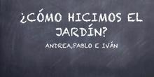 PRIMARIA - 5º B - VALORES - CONSTRUYENDO UN JARDÍN - PABLO, ANDREA E IVÁN - FORMACIÓN