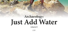 Archeology: Just Add Water