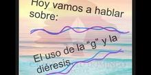 PRIMARIA 5ºLENGUA CASTELLANA Y LITERATURA USO DE LA G Y LA DIÉRESIS