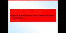1º ESO / Tema 4 -> Punto 4 - Archivo de la información en los sistemas informáticos