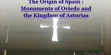 The Origin of Spain: Monuments of Oviedo and the Kingdom of Asturias: UNESCO Culture Sector