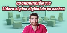 """Presentación del curso """"Coordinación TIC: Lidera el plan digital de tu centro"""""""