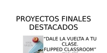 Proyectos finales destacados. Flipped Classroom C34-Dic2020