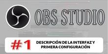 OBS 1 - Descripción de la interfaz y primera configuración