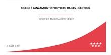 KICK OFF Lanzamiento Proyecto Raíces - Centros