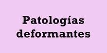 Patologías deformantes