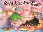 The wild weather soup tale