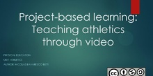 Project Based Learning: Teaching athletics through video