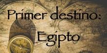 Primer destino: Egipto