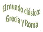 El mundo clásico: Grecia y Roma