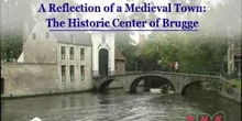 A Reflection of a Medieval Town: The Historic Center of Brugge: UNESCO Culture Sector