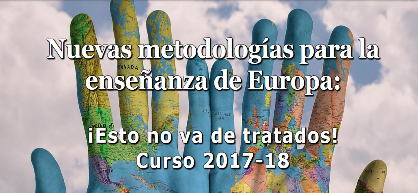 Nuevas metodologías para la enseñanza de Europa: ¡Esto no va de tratados! 8 y 9 Junio 2018 Imagen web