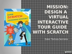 2ºESO Project: Virtual Interactive Tour Guide with Scratch