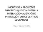 Iniciativas y proyectos europeos que fomenten la internacionalización