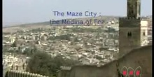 The Maze City: Medina of Fez: UNESCO Culture Sector