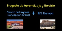 Primer y Segundo encuentro Centro de Mayores Concepción Arenal-IES Europa