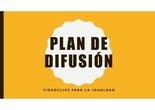 Plan Difusión Videoclips Igualdad