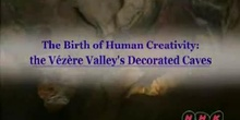 The Birth of Human Creativity: the Vézère Valley Decorated Caves: UNESCO Culture Sector