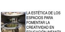 La estética de los espacios para fomentar la creatividad en Educación Infantil