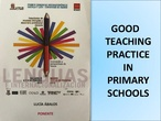 GOOD TEACHING PRACTICE EXPERIENCES IN PRIMARY SCHOOL