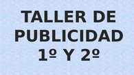 TALLER PUBLICIDAD. CEIP PINOCHO 2017/18