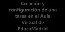 Creación y configuración de una tarea en el Aula Virtual de EducaMadrid