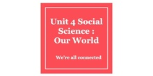 unit 4 social our world