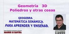 Geometría 3D. Poliedros y otras cosas.