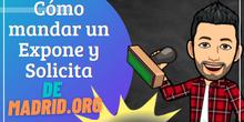 CÓMO MANDAR UN EXPONE Y SOLICITA DE MADRID.ORG (2021)