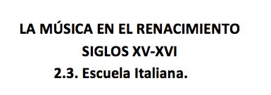 La música en el Renacimiento_2.3. Escuela Italiana