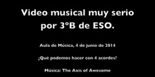 Video Musical por alumnos The Axis of Awesome