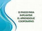 10 pasos para implantar el trabajo cooperativo en el aula
