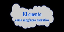 El cuento como subgénero narrativo