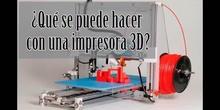 Qué hacer con una impresora 3D
