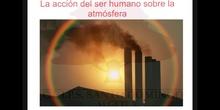 SECUNDARIA 1º - LA ACCIÓN DEL SER HUMANO SOBRE LA ATMÓSFERA. BIOLOGÍA