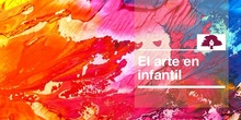 INFANTIL 4 AÑOS - PROYECTO - EL ARTE EN INFANTIL