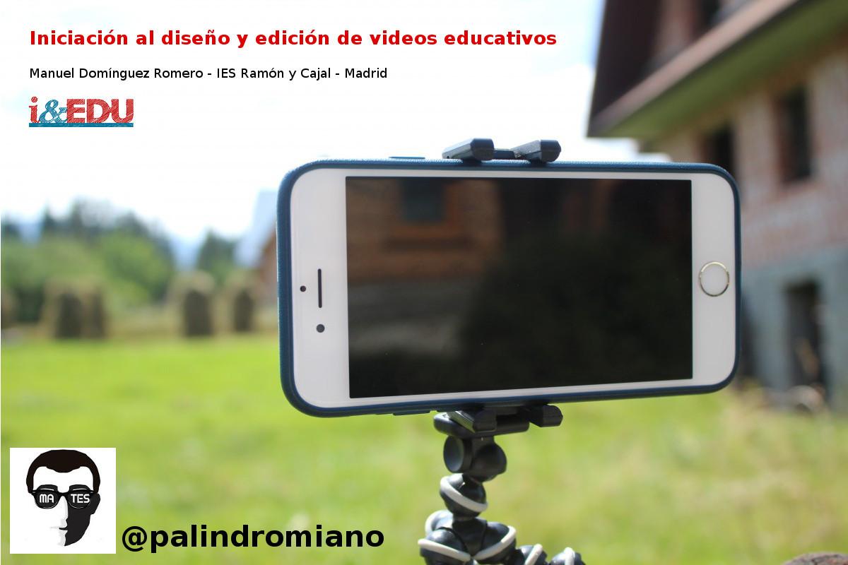 Iniciación al diseño y edición de videos educativos