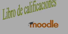 36. Curso Moodle para tiempos de Crisis: Libro de calificaciones (configuración básica)
