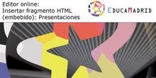 Editor online: Insertar fragmento HTML: Presentaciones