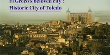 El Greco's beloved city: Historic City of Toledo: UNESCO Culture Sector