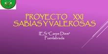 PROYECTO XXI, SABIAS Y VALEROSAS