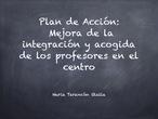 Plan de Acción: Mejora de la integración y acogida de los profesores en el centro