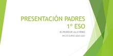 Presentación a las familias 1º ESO Curso 2020/2021 IES PROFESOR JULIO PÉREZ